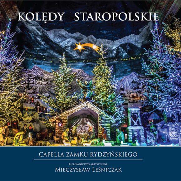 Capella Zamku Rydzyńskiego – Kolędy Staropolskie